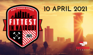 The Fittest In Nairobi 2021 {EVENT POSTPONED until C19 restrictions are lifted}
